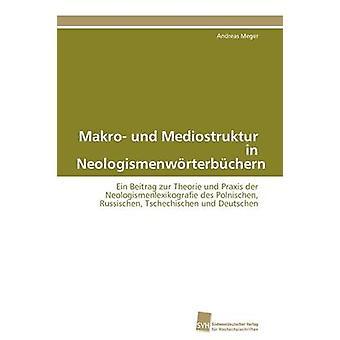 Makro und Mediostruktur in Neologismenwrterbchern by Meger Andreas