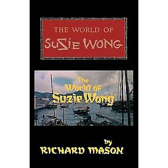 The World of Suzie Wong by Mason & Richard