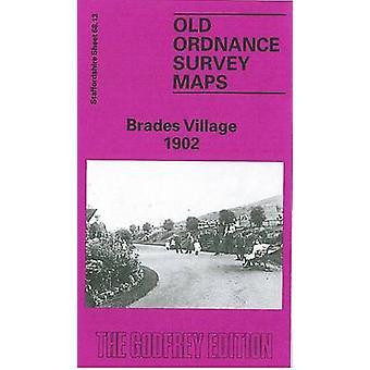 Brades Village 1902 - Staffordshire Sheet 68.13 by Mary Bodfish - 9780