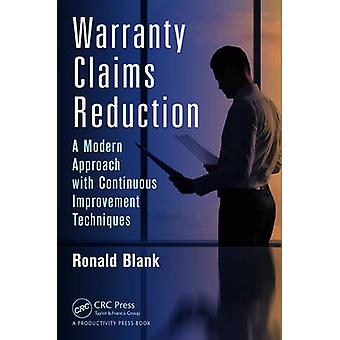 Warranty Claims Reduction - A Modern Approach with Continuous Improvem