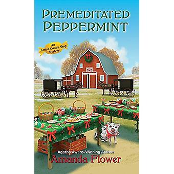 Premeditated Peppermint by Amanda Flower - 9781496706430 Book