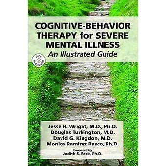Cognitive-Behavior Therapy for Severe Mental Illness - An Illustrated