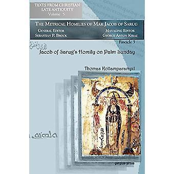 Jacob of Sarug's Homily on Palm Sunday - Metrical Homilies of Mar Jaco