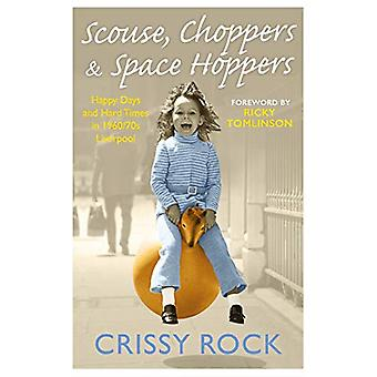Scouse - Choppers & Space Hoppers - A Liverpool Life of Happy Day