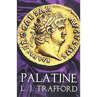 Palatine - The Four Emperors Series - Book I by L J Trafford - 97819125