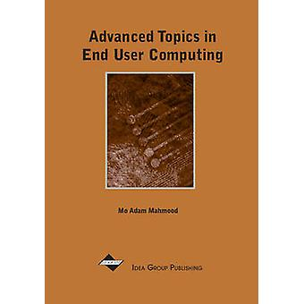 Advanced Topics in End User Computing - 9781930708426 Book