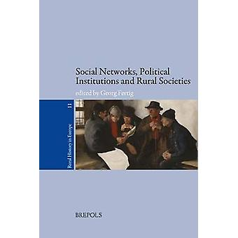 Social Networks - Political Institutions - and Rural Societies by Geo