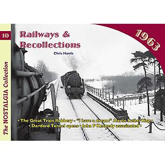 Railways and Recollections - 1963 by Chris Harris - 9781857942965 Book
