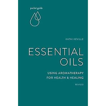 Pocket Guide to Aromatherapy - Using Essential Oils for Health and Hea