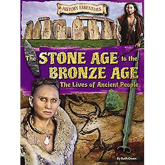 The Stone Age to the Bronze Age - The Lives of Ancient People by Ruth
