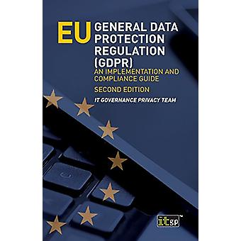 EU General Data Protection Regulation (GDPR) - An implementation and c