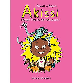Akissi - More Tales of Mischief by Marguerite Abouet - 9781912497171 B