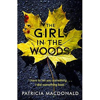 The Girl in the Woods by Patricia MacDonald - 9781786894885 Book