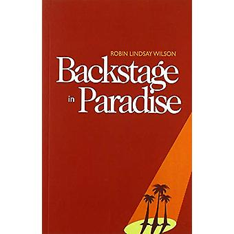 Backstage in Paradise by Robin Lindsay Wilson - 9781788640701 Book