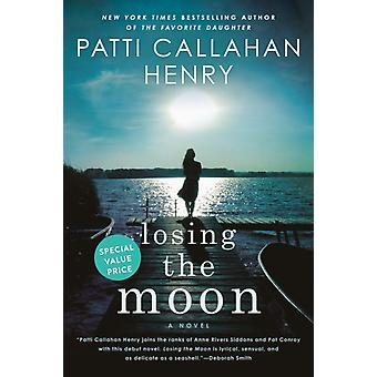 Losing The Moon door Patti Callahan Henry
