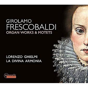 Frescobaldi / Ghielmi - Organ Works & Motets [CD] USA import