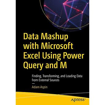 Data Mashup with Microsoft Excel using Power Query and M by Aspin & Adam