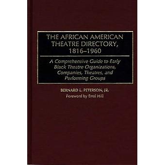 The African American Theatre Directory - 1816-1960 - A Comprehensive G