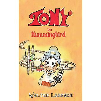Tony the Hummingbird by Walter Lardner
