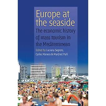Europe At the Seaside by Edited by Luciano Segreto & Edited by Carles Manera & Edited by Manfred Pohl