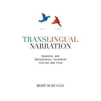 Translingual Vertelling: Koloniale en Postkoloniale Taiwanese Fictie en Film