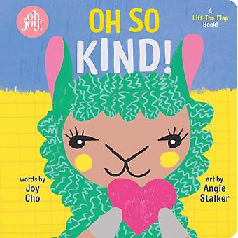 Oh So Kind by Joy Cho & Illustrated by Angie Stalker