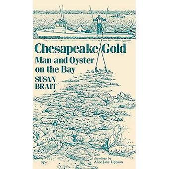 Chesapeake Gold - Homem e Ostra na Baía por Susan Brait - 978081311