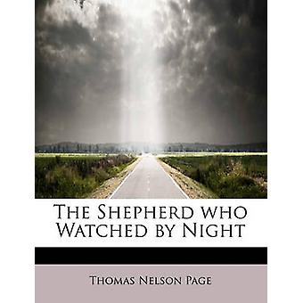 The Shepherd Who Watched by Night by Thomas Nelson Page - 97812416369