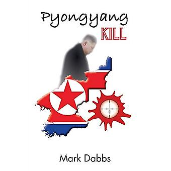 Pyongyang Döda av Mark Dabbs - 9781786230652 Bok