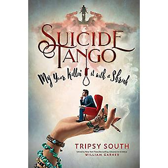 Suicide Tango - My Year Killin' It With A Shrink by Tripsy South - 978