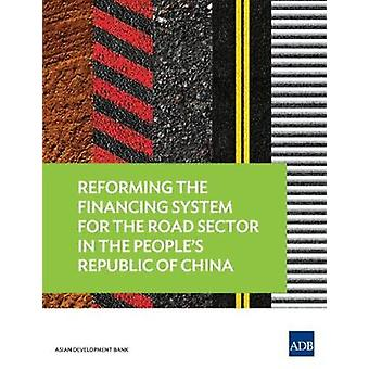 Reforming the Financing System for the Road Sector in the People's Re