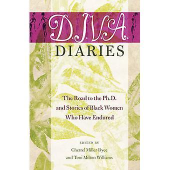 DIVA Dagboeken De weg naar het doctoraat en verhalen van zwarte vrouwen die 58 zwarte studies en kritisch denken hebben doorstaan