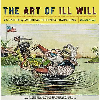 The Art of Ill Will by Donald Dewey