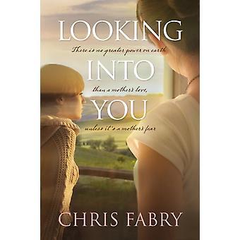 Looking Into You di Chris Fabry