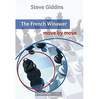 The French Winawer Move by Move by Giddins & Steve