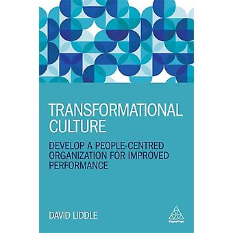 Managing Culture Develop a PeopleCentred Organization for Improved Performance by David Liddle