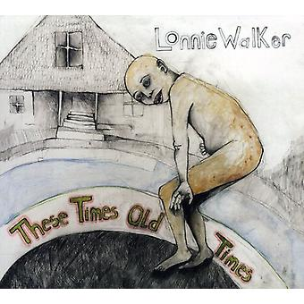 Lonnie Walker - These Times Old Times [CD] USA import