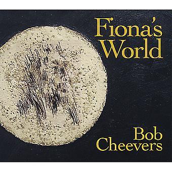 Bob Cheevers - Fiona's World [CD] USA import