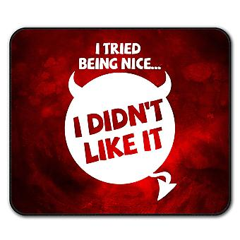 I tried being nice  Non-Slip Mouse Mat Pad 24cm x 20cm | Wellcoda