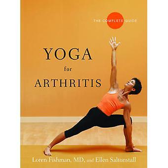 Yoga for gigt - den komplette Guide af Loren Fishman - Ellen Salto