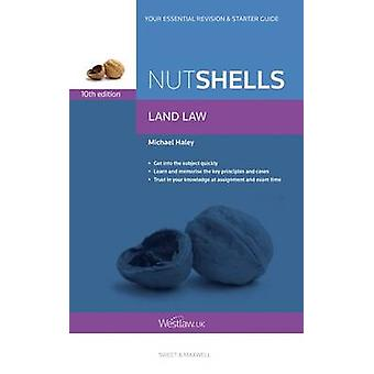 Nutshells Land Law (10th Revised edition) by Michael Haley - 97804140