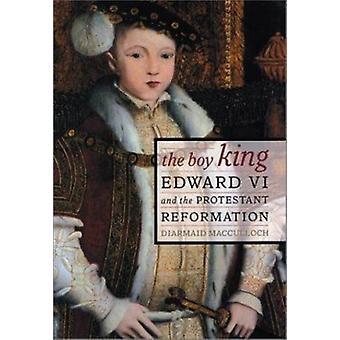 De jongen koning - Eduard VI en de protestantse Reformatie door Diarmaid Ma