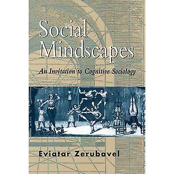 Soziale Mindscapes - Einladung zur kognitiven Soziologie durch Eviatar Ze