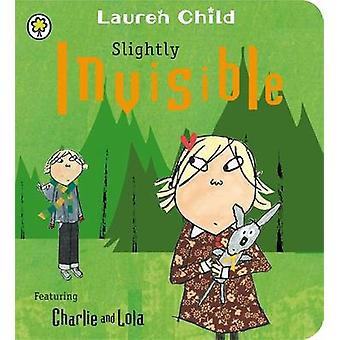 Slightly Invisible by Lauren Child - 9781408326114 Book