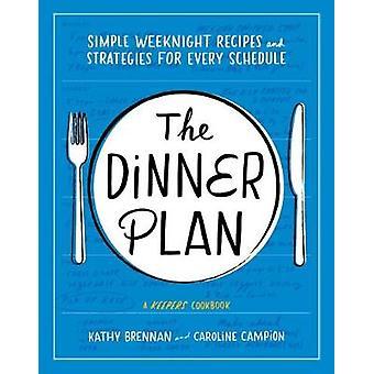 Illallinen suunnitelman - yksinkertainen arkiyö reseptit ja strategioita jokaisen Sc