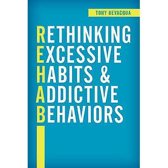 Repensando a excessivos hábitos e comportamentos de dependência por Tony Bevacqua