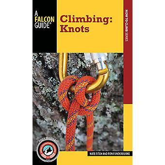 Klimmen - knopen door Nate Fitch - Ron Funderburke - 9781493009817 boek