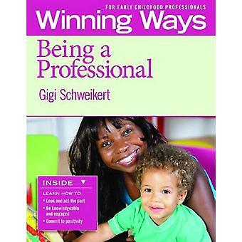 Att vara en professionell - vinnande sätt för tidig barndom proffs