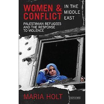 Vrouwen en conflicten in het Midden-Oosten - Palestijnse vluchtelingen en de R