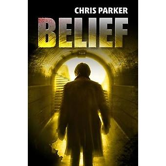 Belief - The Thrilling Sequel to Influence by Chris Parker - 978190927